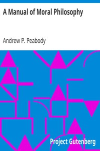 A Manual of Moral Philosophy by Andrew P. Peabody