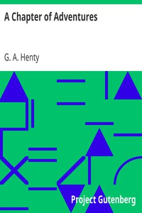 A Chapter of Adventures by G. A. Henty