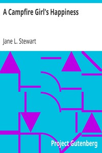 A Campfire Girl's Happiness by Jane L. Stewart