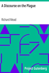 A Discourse on the Plague by Richard Mead