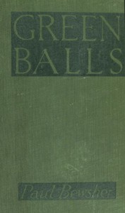 """""""Green Balls"""" : The Adventures of a Night-Bomber by Paul Bewsher"""