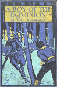 A Boy of the Dominion: A Tale of Canadian Immigration by F. S. Brereton
