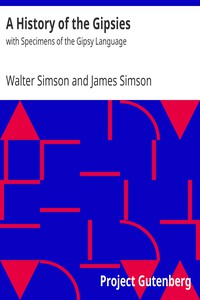 A History of the Gipsies: with Specimens of the Gipsy Language by Walter Simson