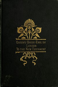 A Greek-English Lexicon to the New Testament by William Greenfield