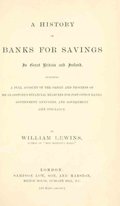 A History of Banks for Savings in Great Britain and Ireland by William Lewins