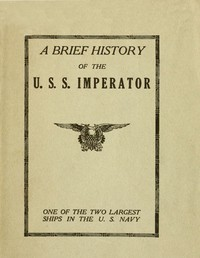 A Brief History of the U. S. S. Imperator, One of the Two Largest Ships in the