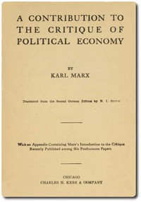 A Contribution to the Critique of Political Economy by Karl Marx