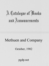 A Catalogue of Books and Announcements of Methuen and Company, October 1902