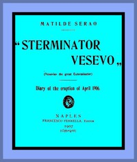 """Sterminator Vesevo"" (Vesuvius the great exterminator) by Matilde Serao"