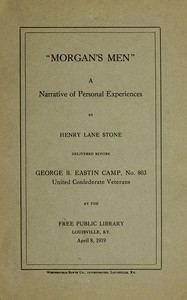 """""""Morgan's Men,"""" a Narrative of Personal Experiences by Henry Lane Stone"""