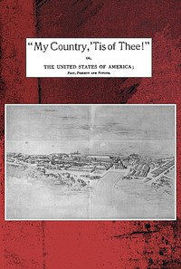 """""""My country, 'tis of thee!"""" by Willis Fletcher Johnson"""
