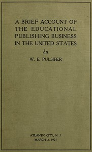 A Brief Account of the Educational Publishing Business in the United States