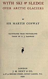 With ski & sledge over Arctic glaciers by Sir William Martin Conway