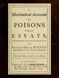 A Mechanical Account of Poisons in Several Essays by Richard Mead