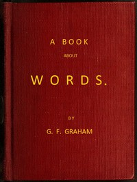 A Book About Words by G. F. Graham