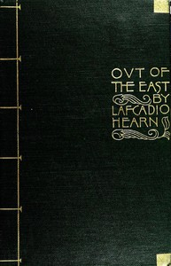 """""""Out of the East"""": Reveries and Studies in New Japan by Lafcadio Hearn"""