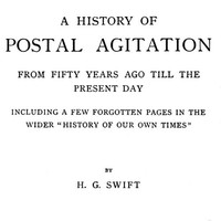 A history of postal agitation from fifty years ago till the present day by Swift