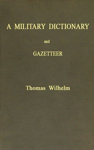 A Military Dictionary and Gazetteer by Thomas Wilhelm