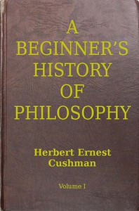 A Beginner's History of Philosophy, Vol. 1: Ancient and Mediæval Philosophy