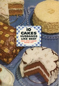 10 Cakes Husbands Like Best: From Spry's Recipe Round-up by Lever Brothers Company