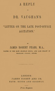 """A Reply to Dr. Vaughan's """"Letter on the Late Post-Office Agitation"""" by Pears"""