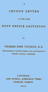A Second Letter on the late Post Office Agitation by C. J. Vaughan