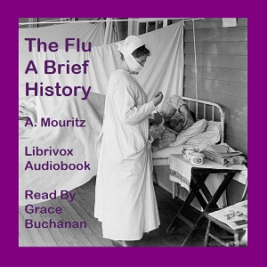 """The Flu"": A Brief History of Influenza in U. S. America, Europe, Hawaii"