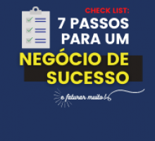 Checklist: 7 passos para um Negócio de Sucesso.