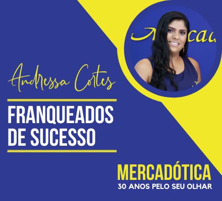 Franqueados de Sucesso: Andressa Cortes