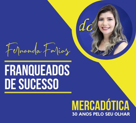 Franqueados de Sucesso: Fernanda Farias