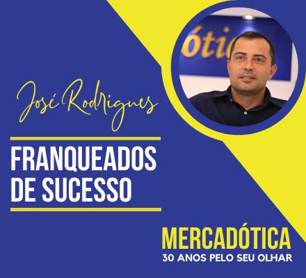 Franqueados de Sucesso: José Rodrigues