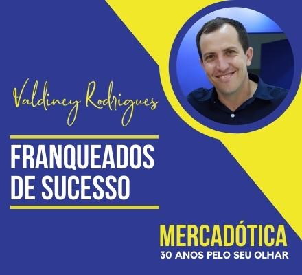 Franqueados Mercadótica de Sucesso: Valdiney Rodrigues