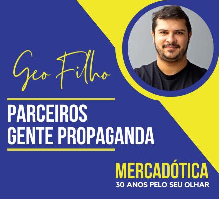 """Geo Filho (Gente Propaganda): """"A Mercadótica tem tudo para se tornar uma das grandes marcas do país""""."""
