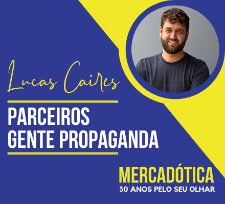 Mercadótica: 30 anos, pelo olhar de Lucas Caires (Gente Propaganda)