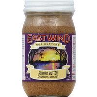 East Wind Almond Butter, Crunchy, No Salt, 16 Ounce