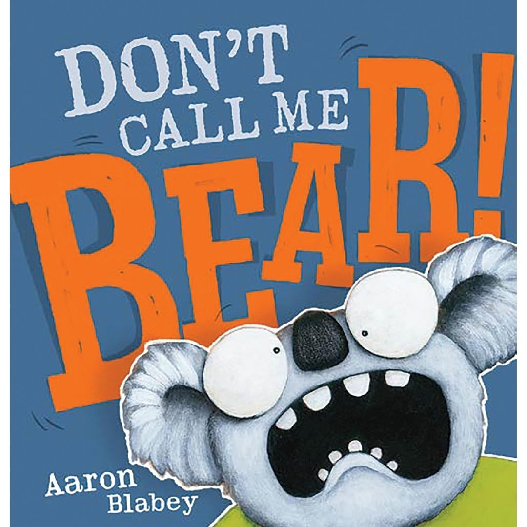 Don't Call Me Bear Picture Book