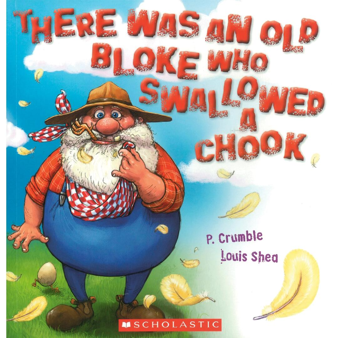 There Was an Old Bloke Who Swallowed a Chook Picture Book