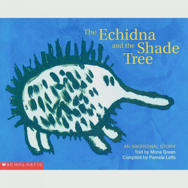 The Echidna and the Shade Tree Picture Book