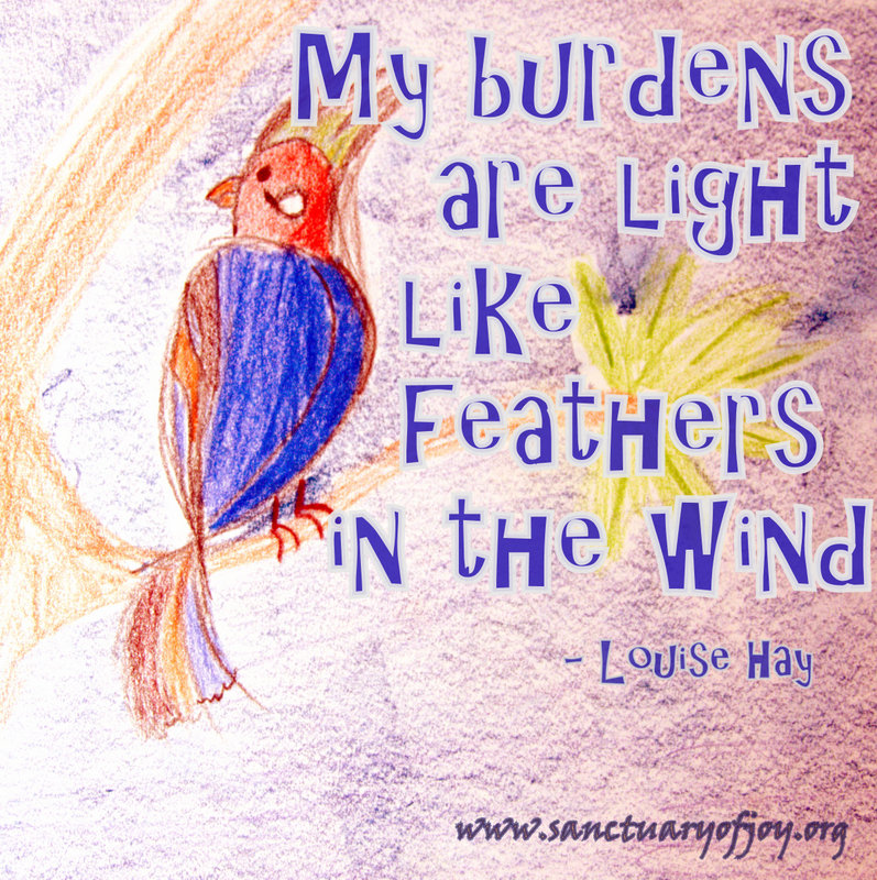 My burdens are light like feathers in the wind