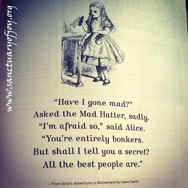 Alice in Wonderland - have I gone mad?