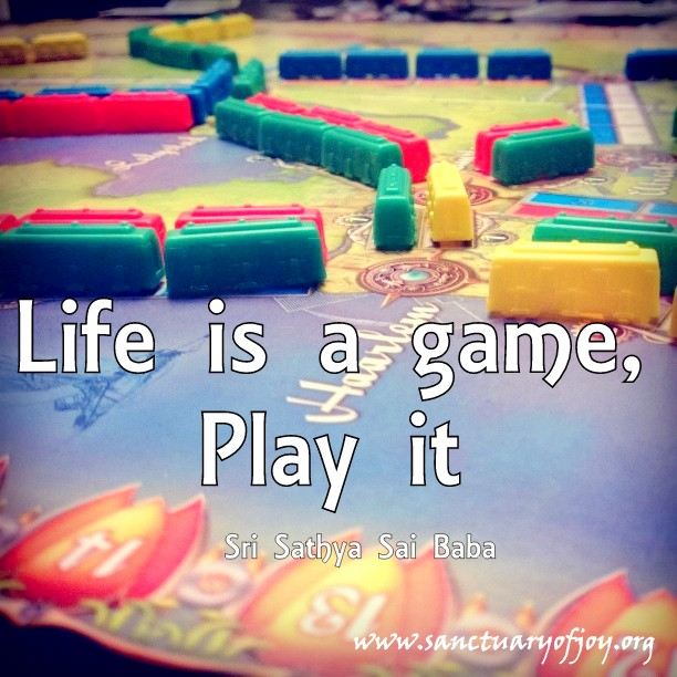 Life is a game; play it