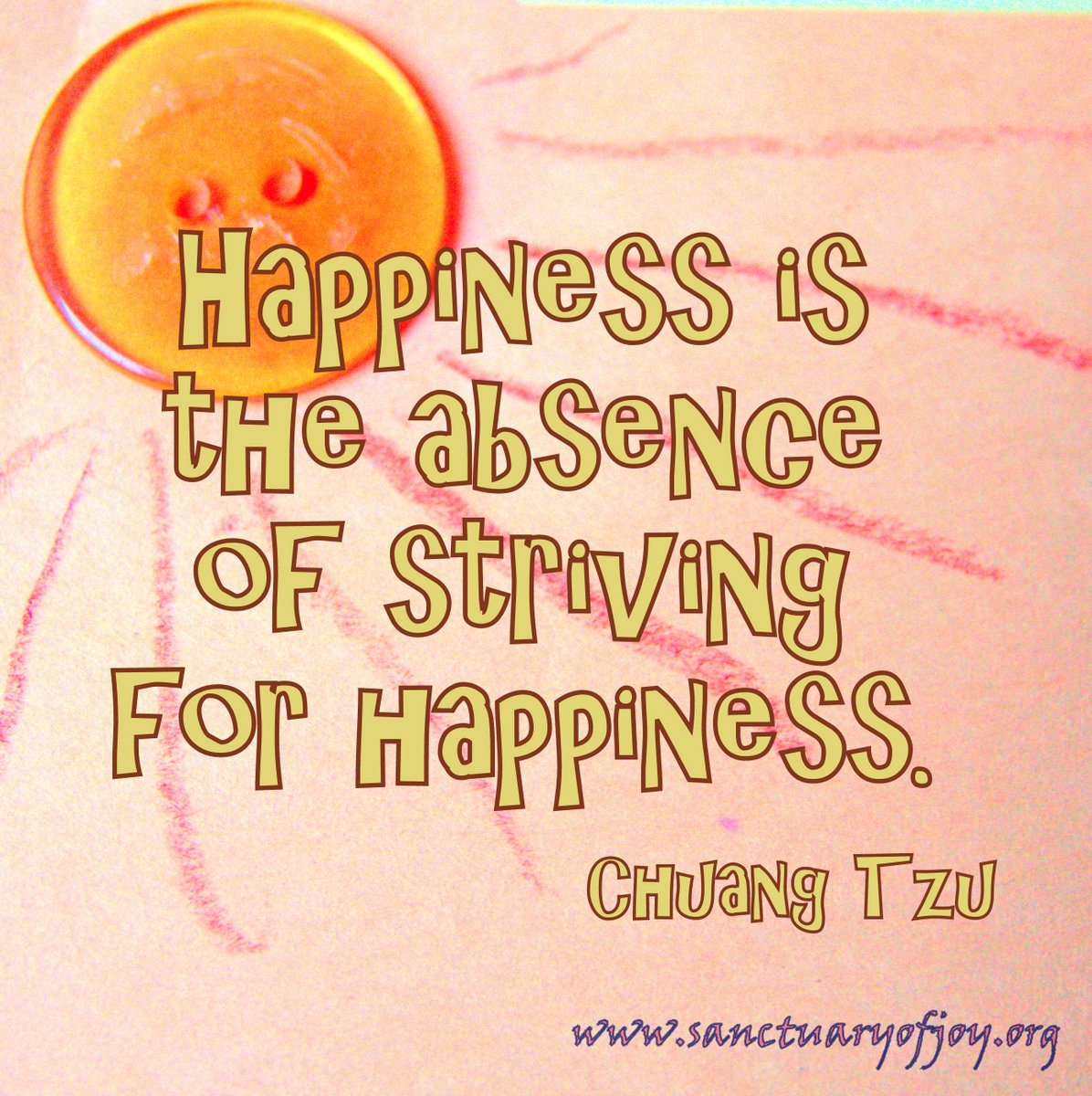 Happiness is the absence of striving for happiness