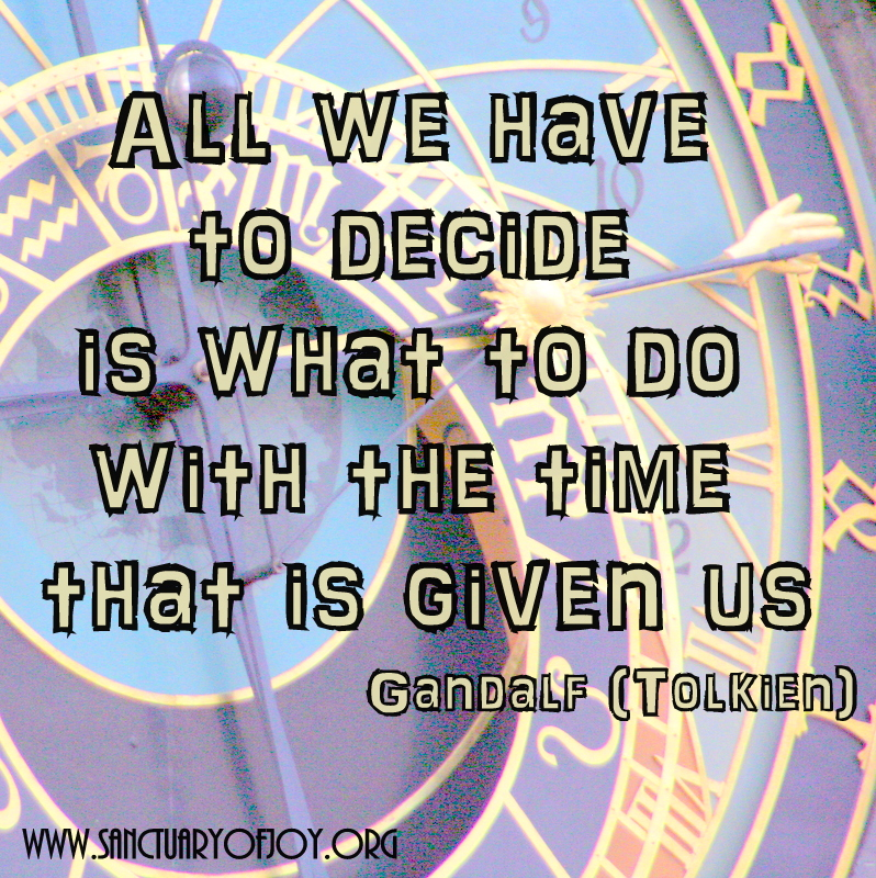 All we have to decide is what to do with the time that is given us