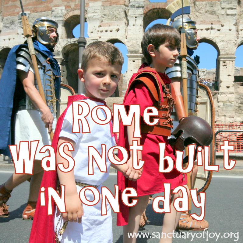 Rome was not built in one day
