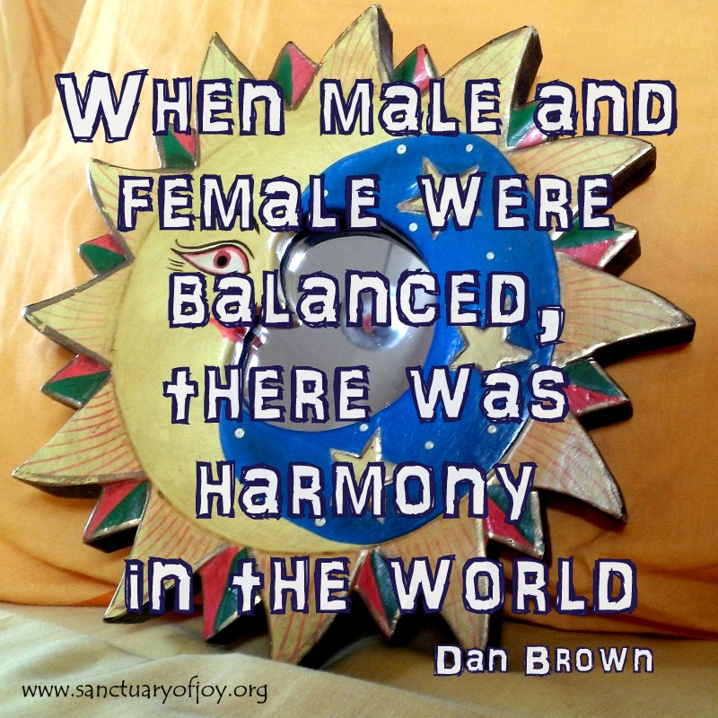 When male and female were balanced, there was harmony in the world