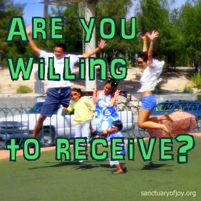 Are you willing to receive?