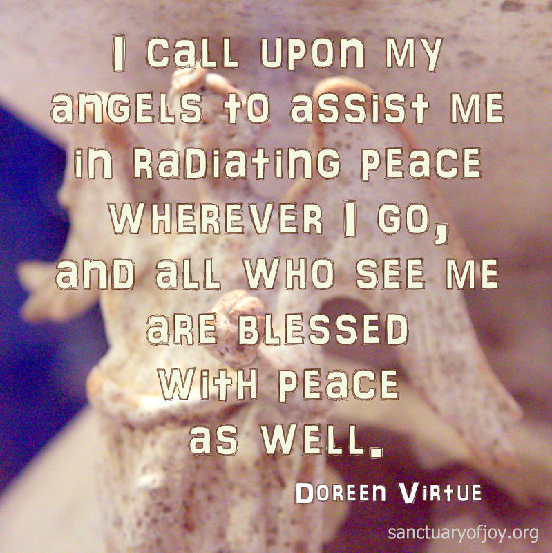 I call upon my angels to assist me in radiating peace