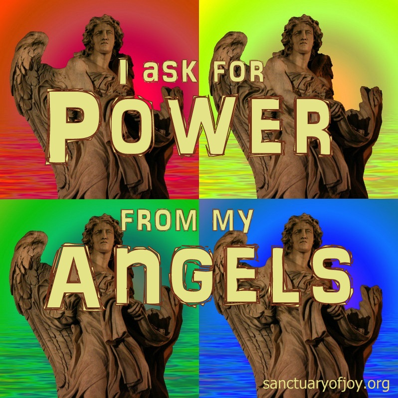 I ask power from my angels