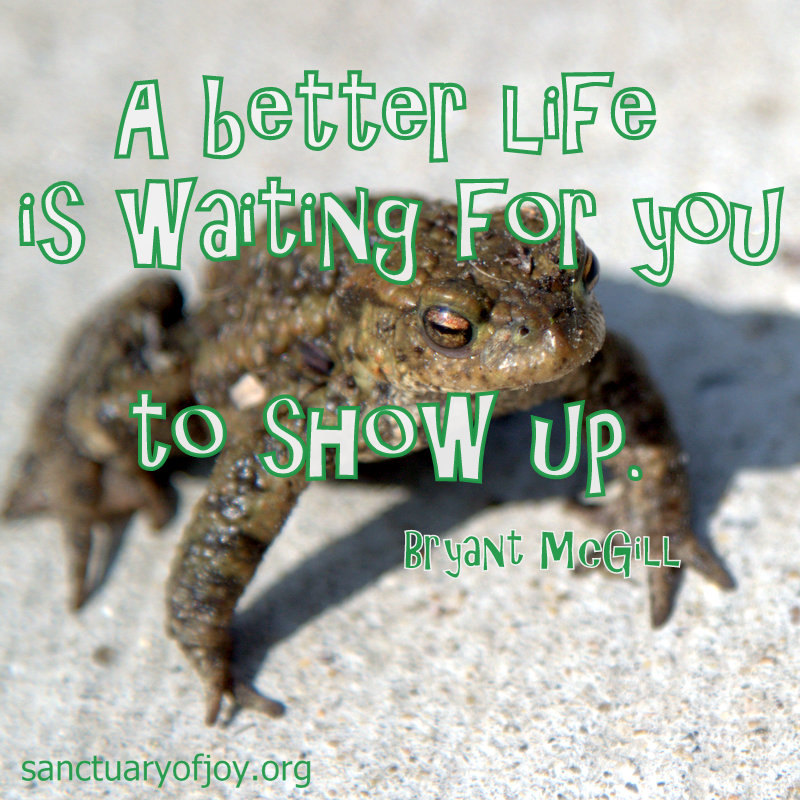 A better life is waiting for you to show up