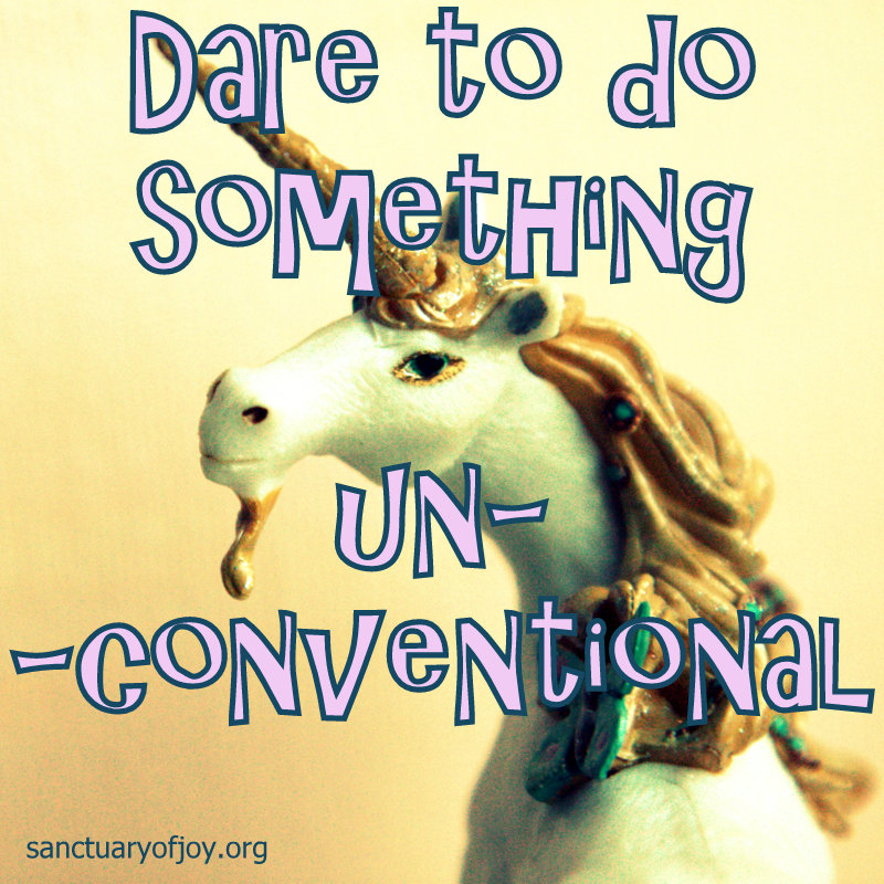 Dare to do something unconventional